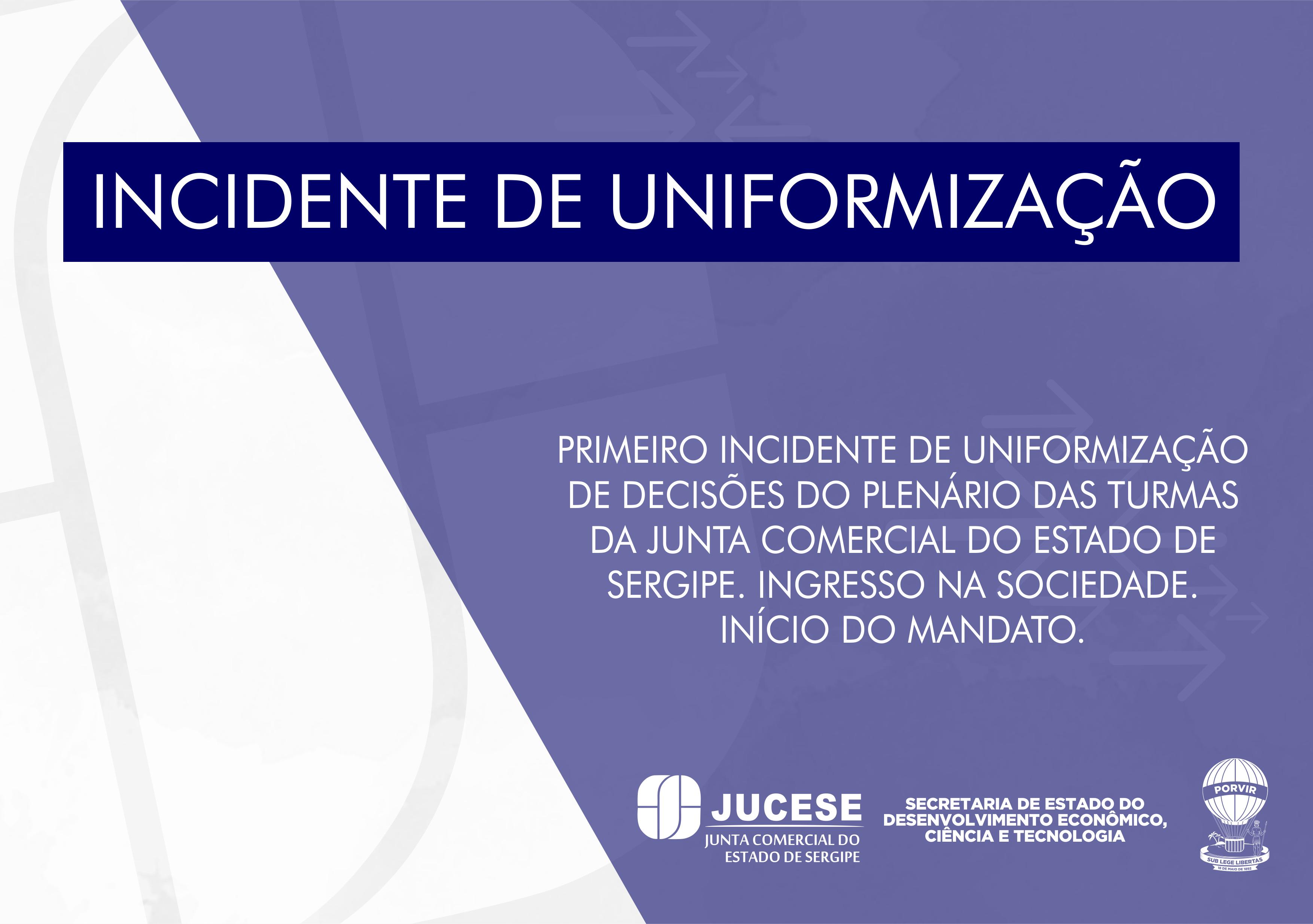 Primeiro Incidente de Uniformização de decisões do plenário das Turmas Jucese: Ingresso na sociedade; Início do mandato.